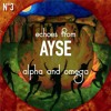 Echoes From Ayşe - Alpha and Omega