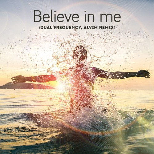 Thumbnail Believe In Me Dual Frequency Amp Alvim Remix Free Download