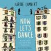 Now Let's Dance by Karine Lambert read by Joan Walker