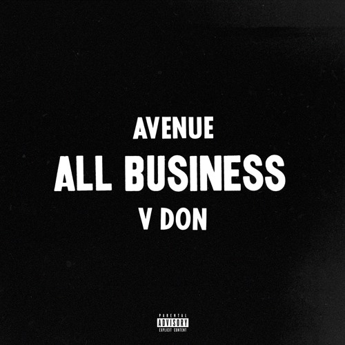 Avenue - All Business (Produced by V Don)