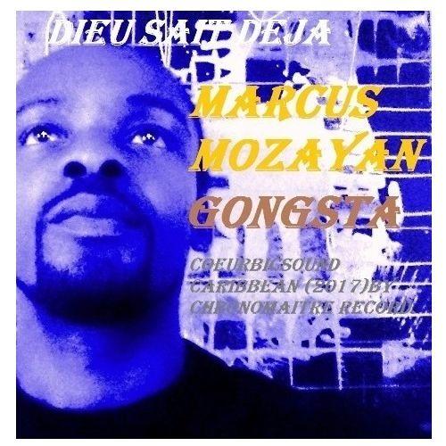 Marcus Mozayan - Dieu Sait Déjà (Gongsta Sound Raw)