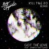 Got The Love (feat. Jennifer Hartswick) [Kill The Zo Remix]