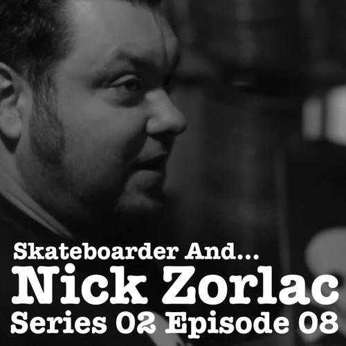 Skateboarder And... Nic Zorlack (Reissue)