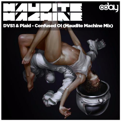 DVS1 & Plaid - Confused Oi (Maudite Machine Mix)