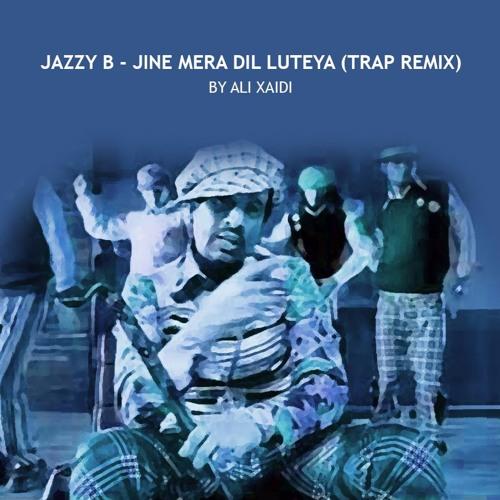 Jazzy B - Jine Mera Dil Luteya (Trap Remix)