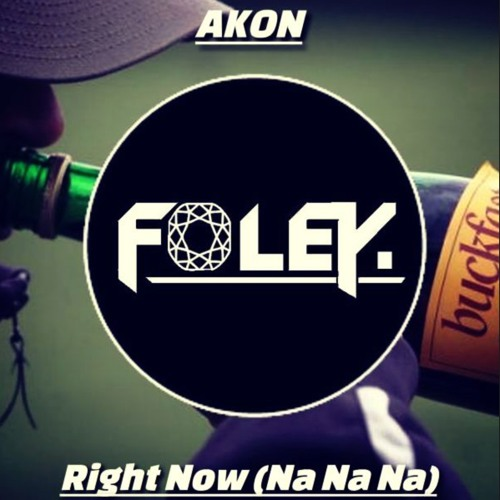 Akon - Right Now Na Na Na (FOLEY Remix) by FOLEY  ✪ | Free