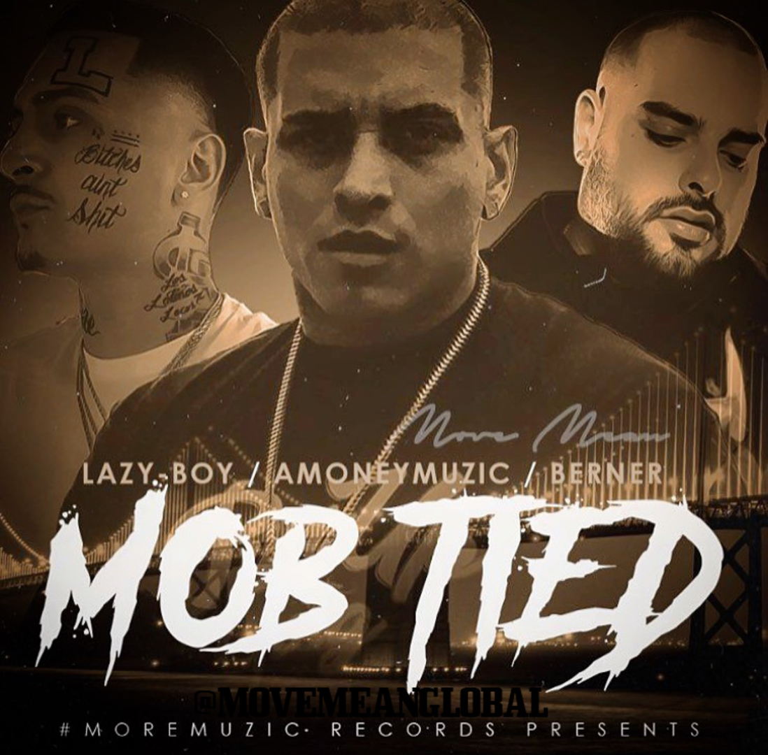 Lazy-Boy x AMONEYMUZIC x Berner - Mob Tied (Prod. Tha Fool) [Thizzler.com Exclusive]
