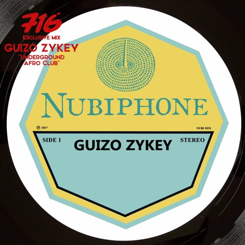 716 Exclusive Mix - Guizo Zykey : Underground Afro Club