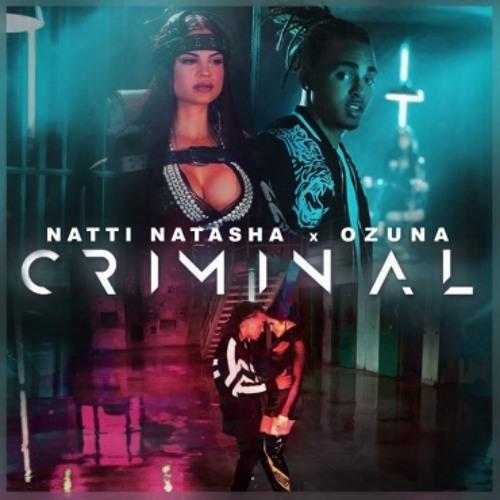Criminal - Natti Natasha Ft. Ozuna