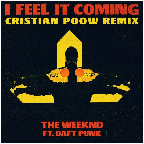 Baixar The Weeknd feat. Daft Punk - I Feel It Coming (Cristian Poow Remix)