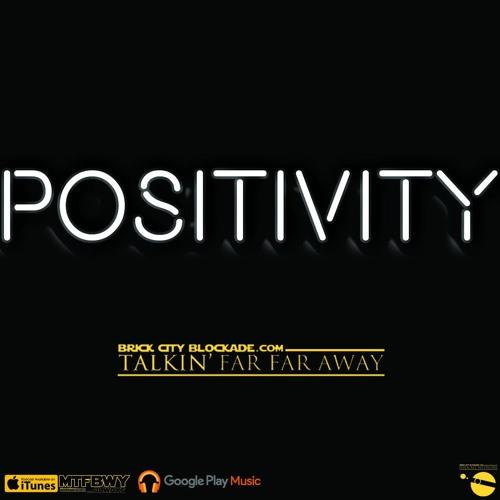 Talkin' Far Far Away | Positivity
