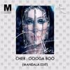 Cher - Oooga Boo (MANDALA Edit)