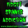 Fidget Spinner Addiction By Spooky Boo