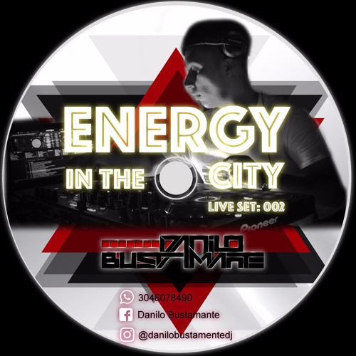 Energy In The City - Live Set 002