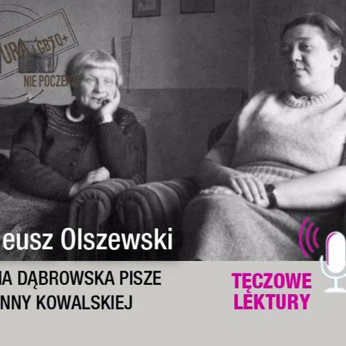 Tęczowe lektury_Tadeusz Olszewski_Maria Dąbrowska pisze do Anny Kowalskiej (wiersz)