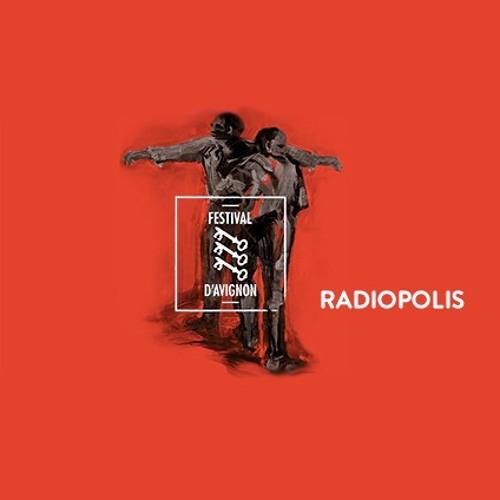 RADIOPOLIS | La semaine de la création sonore | Festival d'Avignon 2017