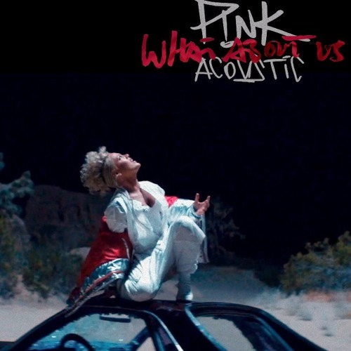 Baixar P!nk - What About Us (Acoustic)