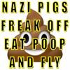 Nazi Pigs Freak Off Eat Poop and Fly