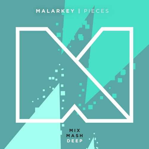 Malarkey - Pieces (Out Now!)