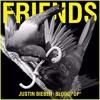 Justin Bieber - Friends Ft. BloodPop (Official Audio)* NEW SONG*