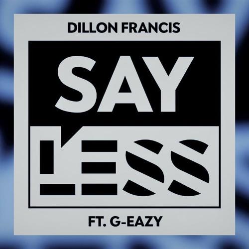 Dillon Francis - Say Less Ft. G - Eazy (SUBLIMINVL Remix)