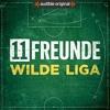 Trailer: 11FREUNDE – Wilde Liga | Audible Original Podcast