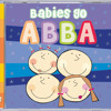 Babies Go Abba-I Have a dream