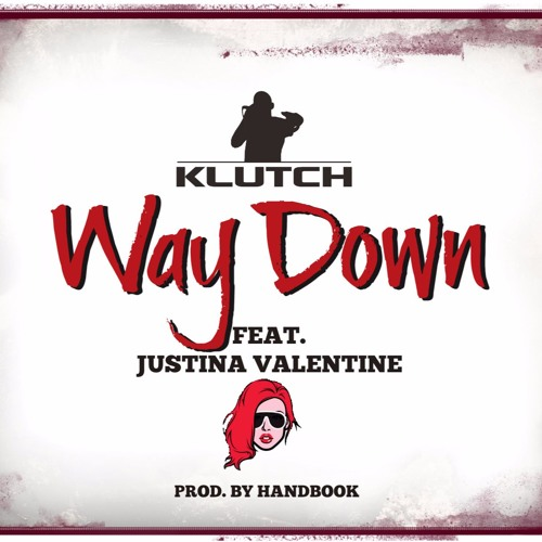 Way Down Ft. Justina Valentine (Prod by Handbook)