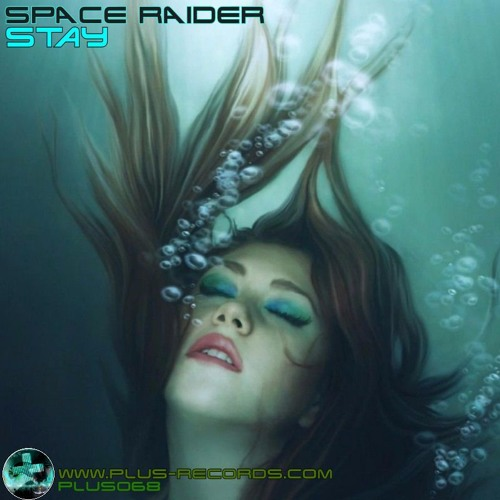 PLUS068 - Space Raider - Stay * OUT NOW*
