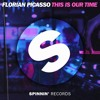 Florian Picasso - This Is Our Time (UltraBooster Bootleg Mix)