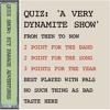 QUIZ SHOW 1952 -2011:  'A Very Dynamite Show'...no clues.