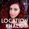 Location - Khalid Cover