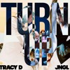 JNGL X TRACY D X TURN UP ( PROD BY GATE )
