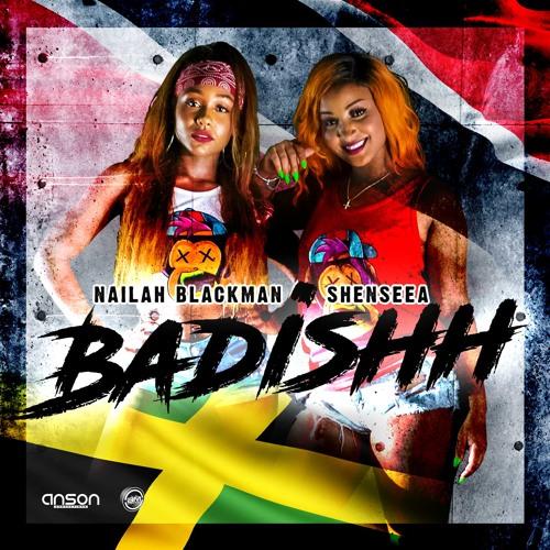 Nailah Blackman & Shenseea   Badishh