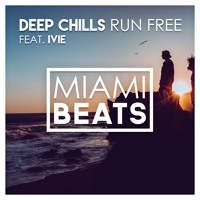 Deep Chills - Run Free (feat. IVIE) Artwork