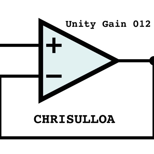 KS Presents: Unity Gain 012-Chrisulloa