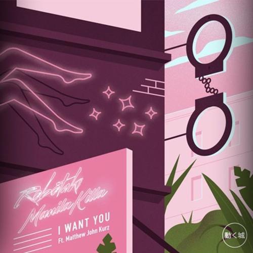 Robotaki & Manila Killa - I Want You (Kuur Remix)