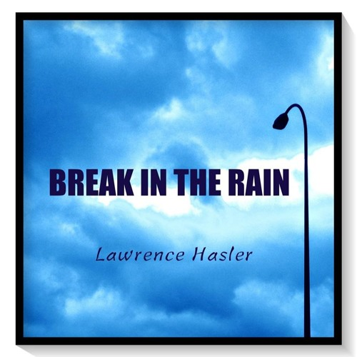 Break In The Rain (Lewis and Hume)- UKSC Love Songs Winner 2016