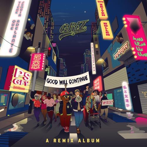 Good Will Continue - A Remix Album