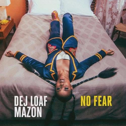 No Fear RMX w/ Dej Loaf