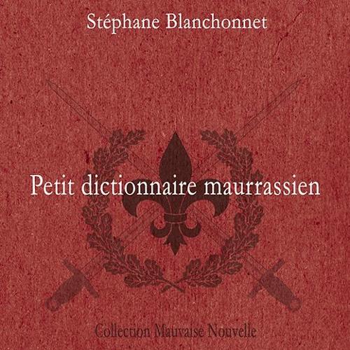 Le Petit dictionnaire maurrassien de Stéphane Blanchonnet sur Radio courtoisie