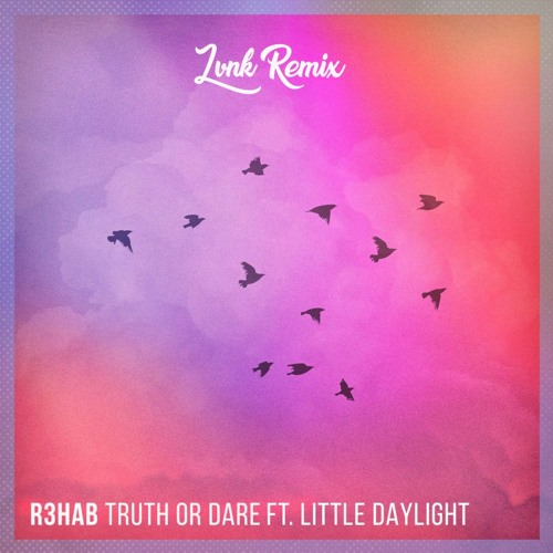 Download Lagu R3hab - Truth Or Dare ft. Little Daylight ...