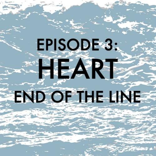 EPISODE 3: Heart