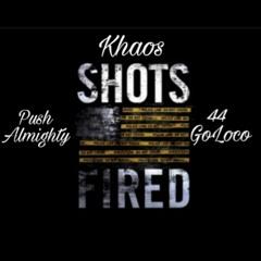Push Almighty X 44 GoLoco X Khaos - Shots Fired