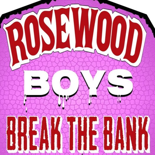 ROSEWOOD BOYS - BREAK THE BANK (PROD. xHARTLESSx)