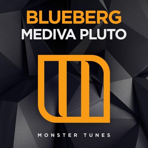 Blueberg - Mediva Pluto [OUT NOW]