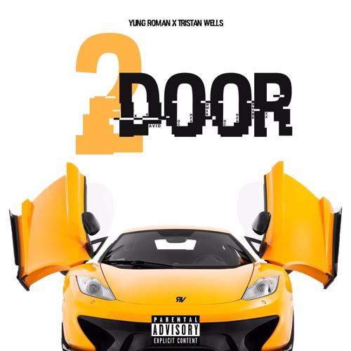 sc 1 st  SoundCloud & 2 DOOR (PROD. TRISTAN WELLS) by ROMVN   Free Listening on SoundCloud