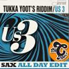 US 3 - Tukka Yoot's Riddim (Sax All Day) CMAN Edit ** FREE DL