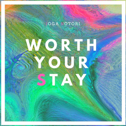 Worth Your Stay (ft. Norbz & Sears)