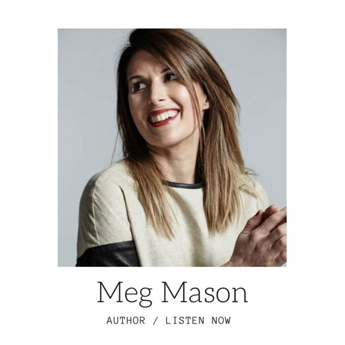 Meg Mason never read a book as a teen and has now written two